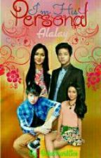 I'm His Personal Alalay (Kathniel FanFiction) ✔ by BukoPandAce