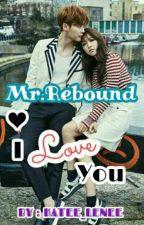 Mr.Rebound I love you (Short Story) by Katee_lenee