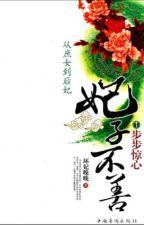 Từ thứ nữ đến hậu phi: Phi tử bất thiện (Full) by haruhi128