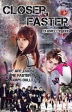 Closer,Faster(ChoHan fanfic) by chxrellx_xxx