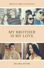 My Brother is My Love by iklimaputri