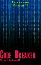 Code Breaker by JakeRebadaviaXD