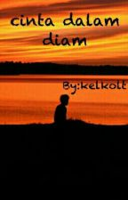 Cinta Dalam Diam by kelkolt