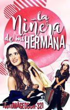 La Niñera De Mi Hermana [RAURA] TERMINADA, EDITANDO  by raromageddon-321