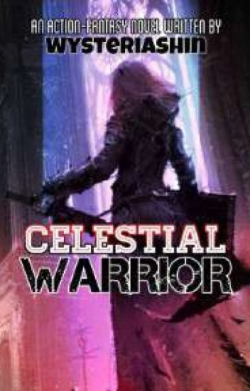 Celestial Warrior Book I (Completed) #PHTimes2019 #Wattys2018