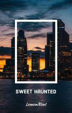 Sweet Haunted by LemonMint_95