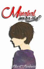 Minahal Mo Ba Ako? by StainedEros