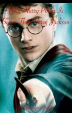 Reaction: Why Harry Potter Is Better Than Percy Jackson? !!! by beverlydecker