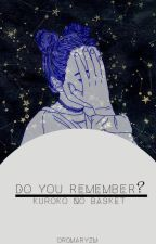 Do you remember? ⌊Kise X Reader⌉ by xcarxox