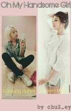Oh My Handsome Girl!!(EunYeon) by chu2_ey