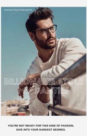 Billionaire Stole My Panties by Afrodite107