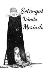 Setengah Windu Merindu by KanureUno