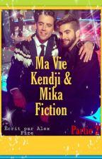 Ma Vie, Kendji Girac, Mika, Fiction ( 2ème Partie) by alex_in_the_fire