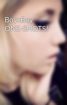 BoyxBoy ONE-SHOTS!