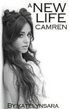 A New Life (Camren) by katelynsara