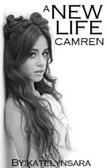 A New Life (Camren)