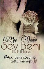 Bir Ömür Sev Beni by hky_hky