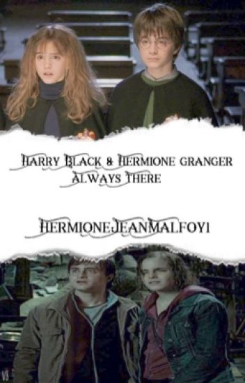 Harry Black & Hermione Granger: Always There