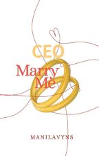 CEO Marry Me [REVISI] by manilavyns