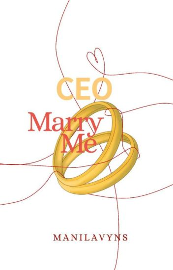 CEO Marry Me [COMPLETE]