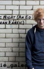 Music Night (An Ed Sheeran Fanfic) by annie_galee