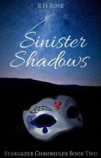 Stargazer Chronicles: Sinister Shadows by BanditBecky