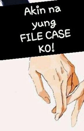 Akin na yung FILE CASE KO! (One shot ) by Skycejey