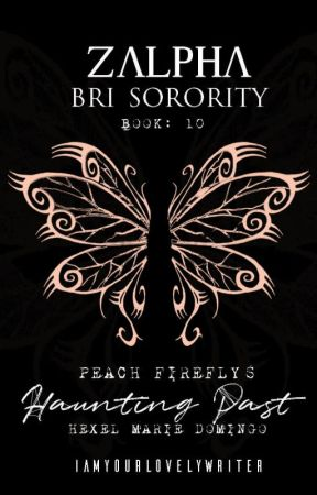 ZBS#10: Peach Firefly's Haunting Past (Book 1) -- COMPLETED by iamyourlovelywriter