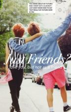 Just Friends? ;; kth + jjk by cbsexoo