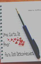 Uma Carta De Amor Para Dois Desconhecidos.  by fkunojutsu