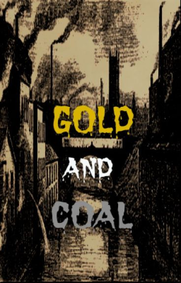 Gold And Coal (Ryden AU)