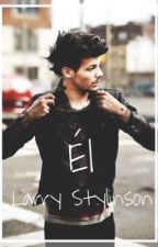 Él |Larry Stylinson| by Butterflies-Endlessy