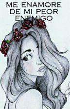 Me Enamore De Mi PEOR ENEMIGO by Javi125XD