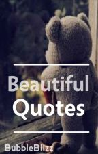 Beautiful Quotes by BubbleBlizz