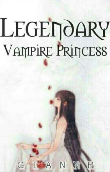 The Legendary Vampire Princess