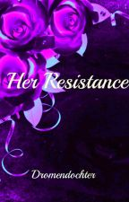 Her Resistance by dromendochter