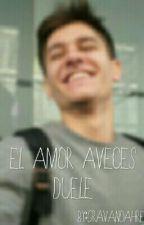 el amor aveces duele (nacho nayar y tu) by gravanoahre