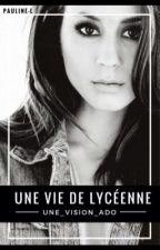Une Vie De Lycéenne by Une_vision_ado