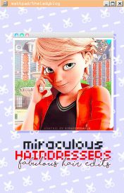 Miraculous Hairdressers by TheLadyblog