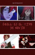 Grell es el tipo de novio by VirtualZafiro