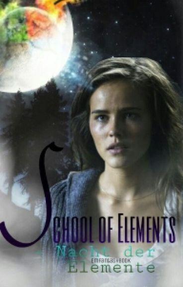 School of Elements II- Nacht der Elemente