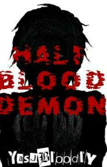 Blood Of Half Demon [On Hold]