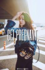 Get Pregnant by xiafeiwu