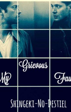 My Grievous Fault (Destiel) by Shingeki-No-Destiel