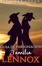 Guia de personagens - Família Lennox by JenniferSouzaAutora