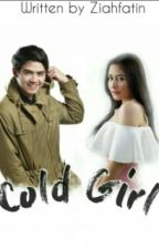 Cold Girl [Slow Update] by ZiahFatin