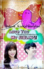 [H] LOVE YOU MY SIBLING! 》Jungkook《 by Yukook_Kookju
