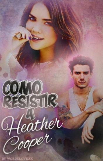 Como resistir a Heather Cooper
