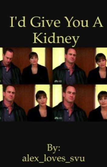 I'd give you a kidney