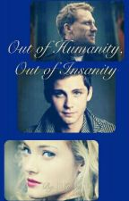 Out of Humanity, Out of Insanity by lllLauralll
